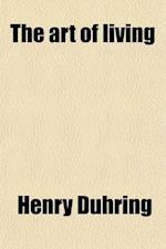 The Art of Living af Henry Duhring