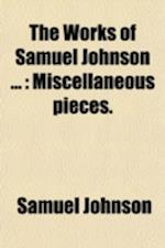 The Works of Samuel Johnson (Volume 5); Miscellaneous Pieces af Samuel Johnson, Arthur Murphy