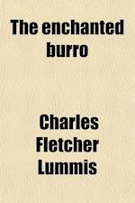 The Enchanted Burro; Stories of New Mexico and South America af Charles Fletcher Lummis