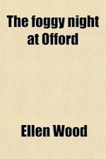 The Foggy Night at Offord af Ellen Wood, Henry Wood, Mrs Henry Wood