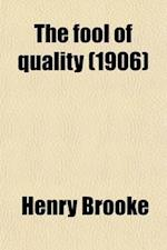 The Fool of Quality af Henry Brooke