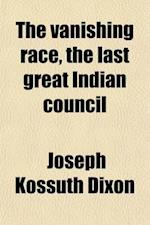 The Vanishing Race af Joseph Kossuth Dixon