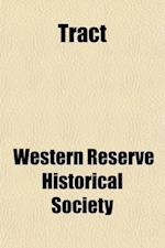 Tract (Volume 92-95) af Western Reserve Historical Society