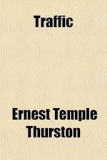 Traffic; The Story of a Faithful Woman af Ernest Temple Thurston