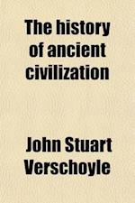 The History of Ancient Civilization; A Handbook af Gustave Ducoudray, John Stuart Verschoyle