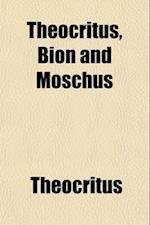 Theocritus, Bion and Moschus af Theocritus