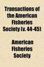 Transactions of the American Fisheries Society (Volume 44-45) af American Fisheries Society