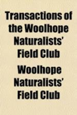 Transactions of the Woolhope Naturalists' Field Club af Woolhope Naturalists' Field Club
