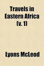 Travels in Eastern Africa (Volume 1); With the Narrative of a Residence in Mozambique af Lyons Mcleod