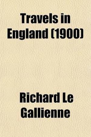 Bog, paperback Travels in England af Richard Le Gallienne
