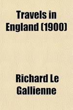 Travels in England af Richard Le Gallienne