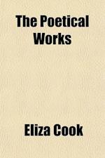 The Poetical Works af Eliza Cook