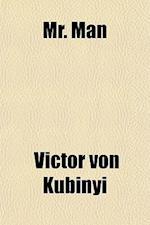 Mr. Man af Victor Von Kubinyi