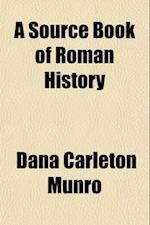 A Source Book of Roman History af Dana Carleton Munro