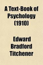 A Text-Book of Psychology af Edward Bradford Titchener