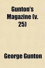 Gunton's Magazine (Volume 25) af George Gunton