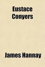 Eustace Conyers (Volume 2); A Novel af James Hannay