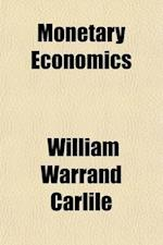 Monetary Economics af William Warrand Carlile
