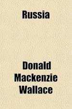 Russia (Volume 2) af Donald Mackenzie Wallace, Donald Mackenzie Wallace