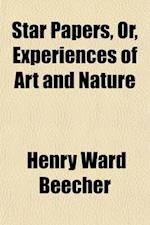 Star Papers; Or, Experiences of Art and Nature af Henry Ward Beecher