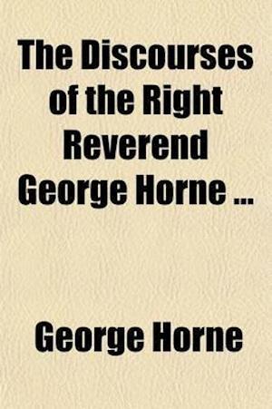 Bog, paperback The Discourses of the Right Reverend George Horne (Volume 2) af George Horne