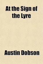 At the Sign of the Lyre af Austin Dobson