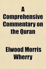 A   Comprehensive Commentary on the Quran Volume 3; Comprising Sale's Translation and Preliminary Discourse, with Additional Notes and Emendations Tog
