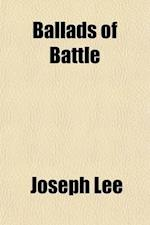 Ballads of Battle af Joseph Lee