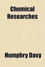 Chemical Researches af Humphry Davy
