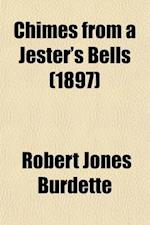 Chimes from a Jester's Bells; Stories and Sketches af Robert Jones Burdette