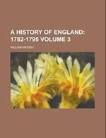 A History of England (Volume 3); 1782-1795 af William Massey