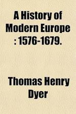 A History of Modern Europe Volume 3 af Thomas Henry Dyer
