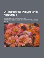 A History of Philosophy; From Thales to the Present Time Volume 2 af Friedrich Ueberweg