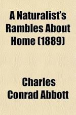 A Naturalist's Rambles about Home af Charles Conrad Abbott