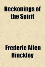 Beckonings of the Spirit af Frederic Allen Hinckley