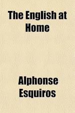 The English at Home Volume 2 af Alphonse Esquiros
