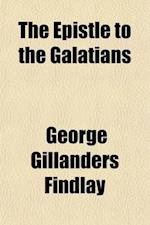 The Epistle to the Galatians af George Gillanders Findlay