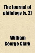The Journal of Philology (Volume 2) af William George Clark
