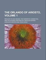 The Orlando of Ariosto; Reduced to XXIV Books; The Narrative Connected, and the Stories Disposed in a Regular Series af Lodovico Ariosto