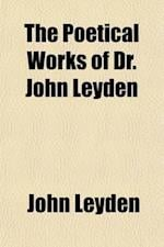 The Poetical Works of Dr. John Leyden af John Leyden