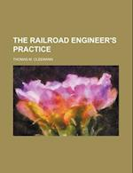 The Railroad Engineer's Practice af Thomas M. Cleemann