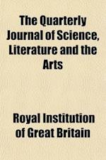 The Quarterly Journal of Science, Literature and the Arts (Volume 7) af Royal Institution Of Great Britain, Royal Institution Of Great Britain