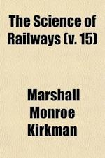 The Science of Railways (Volume 15) af Marshall Monroe Kirkman