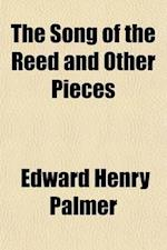 The Song of the Reed and Other Pieces af Edward Henry Palmer