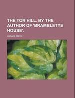 The Tor Hill. by the Author of 'Brambletye House' af Horace Smith