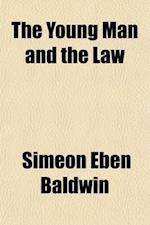 The Young Man and the Law af Simeon Eben Baldwin