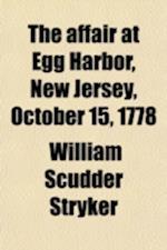 The Affair at Egg Harbor, New Jersey, October 15, 1778 af William Scudder Stryker