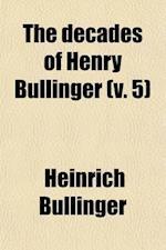 The Decades of Henry Bullinger (Volume 5) af Heinrich Bullinger