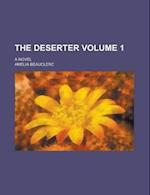The Deserter; A Novel Volume 1 af Amelia Beauclerc