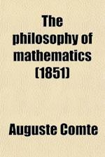 The Philosophy of Mathematics af Auguste Comte